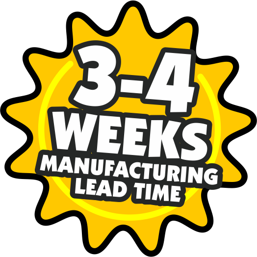 3-4 Weeks Manufacturing Lead Time!
